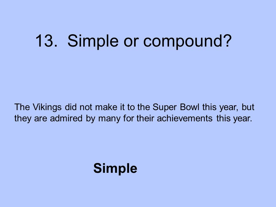13.Simple or compound.