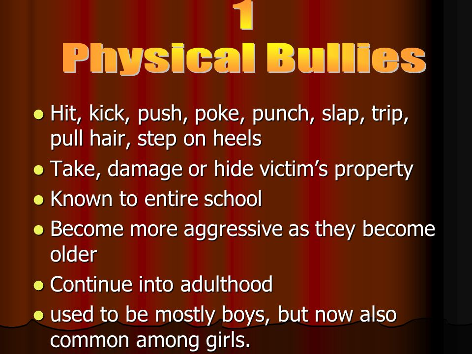 Types of Bullies There are five types of bullies. There are five types of bullies.
