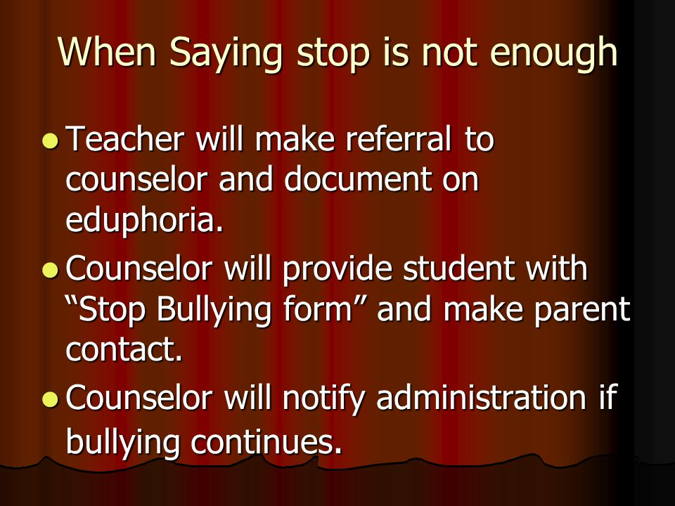 When Saying stop is not enough Teacher will speak to the student and ask student to stop.