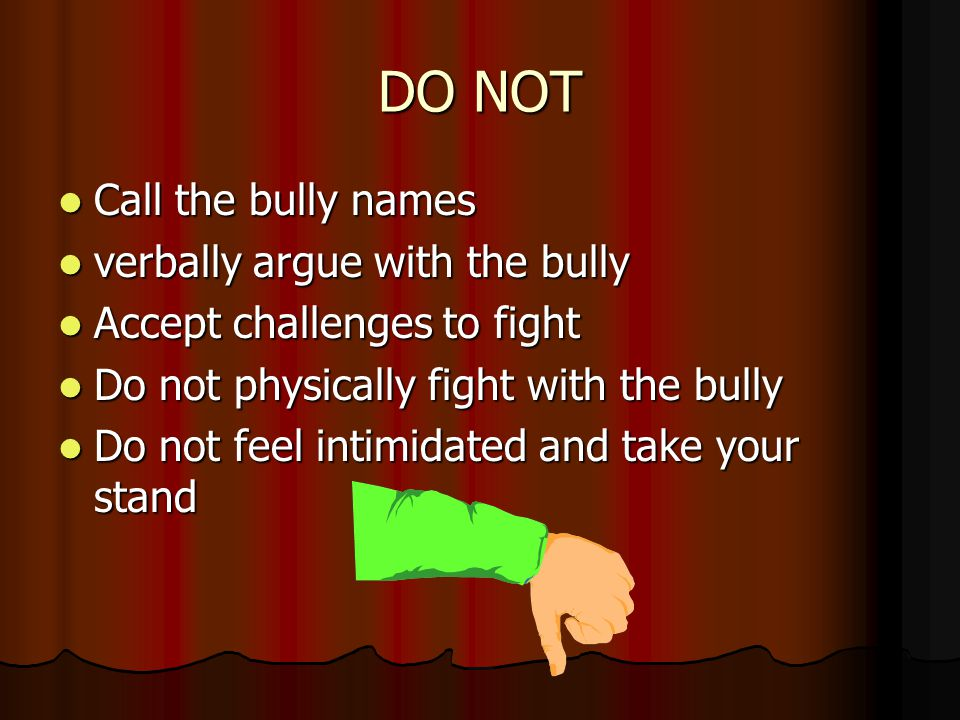 Consequences of Bullying Detention Detention Suspension Suspension Alternative Placement Alternative Placement Expulsion from school Expulsion from school Arrest can result in serious incidents of bullying.