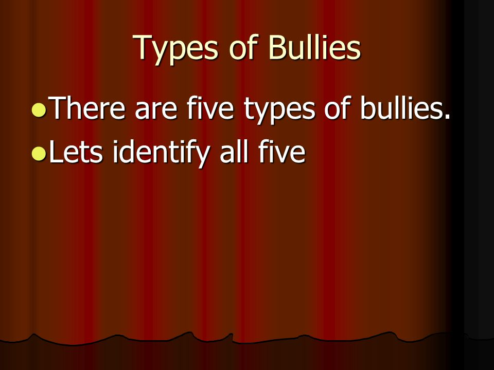Characteristics of a bully cont. 4. Desperately want to be accepted by the crowd.