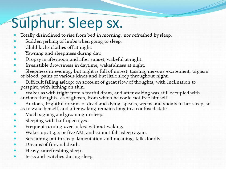 Sulphur: So Many Symptoms.