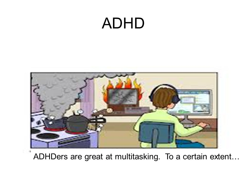 ADHDers are great at multitasking. To a certain extent… ADHD