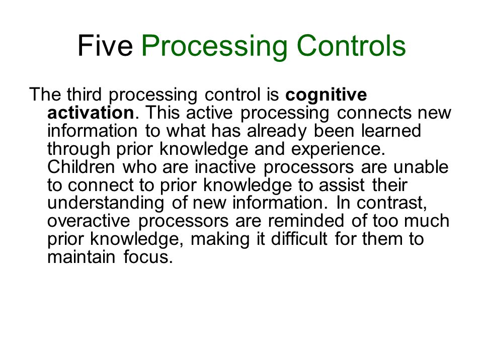 Five Processing Controls The third processing control is cognitive activation.