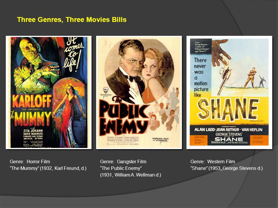 Genre: Horror Film The Mummy (1932, Karl Freund, d.) Genre: Gangster Film The Public Enemy (1931, William A.