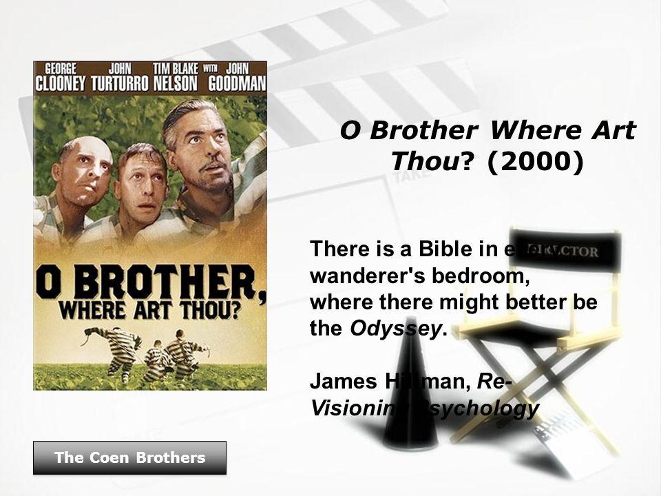O Brother Where Art Thou.