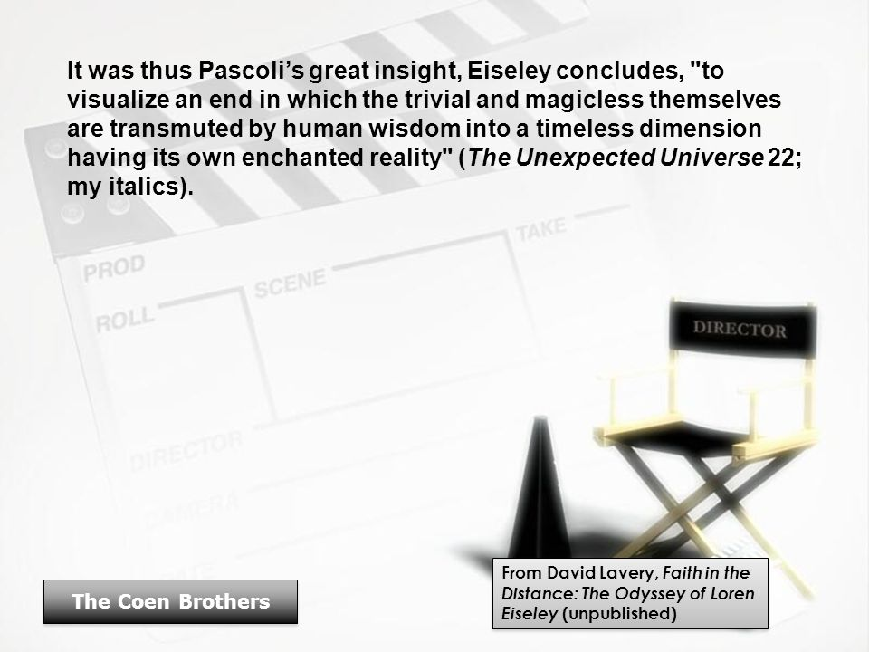 It was thus Pascoli's great insight, Eiseley concludes,