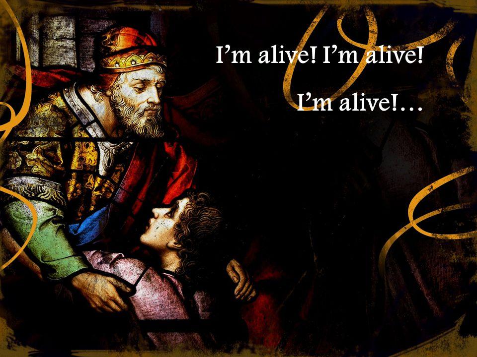 I'm alive!…