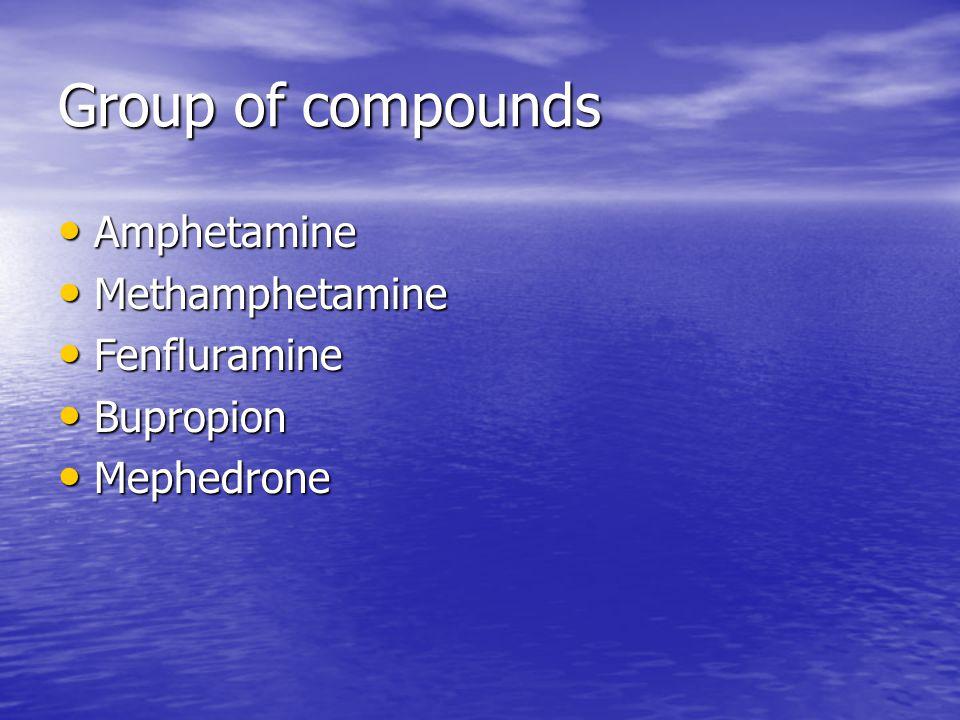 Group of compounds Amphetamine Amphetamine Methamphetamine Methamphetamine Fenfluramine Fenfluramine Bupropion Bupropion Mephedrone Mephedrone