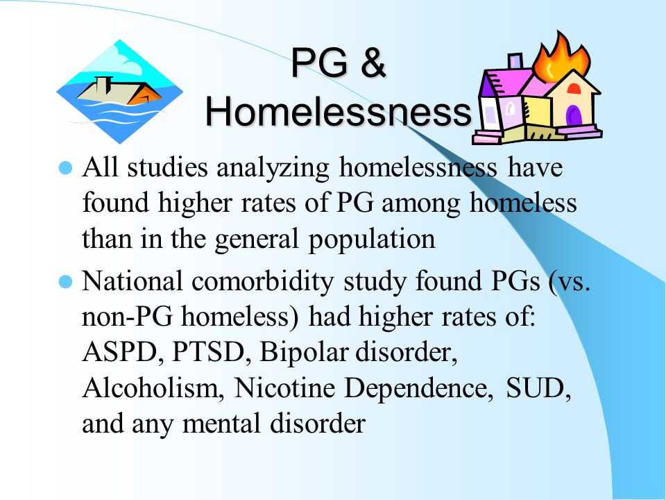 Prevalence of Comorbid Disorders Among Pgs in US Gen'l Population Source: Lorains, Cowlishaw & Thomas, 2011; Abuse & dependence included; ASPD involve