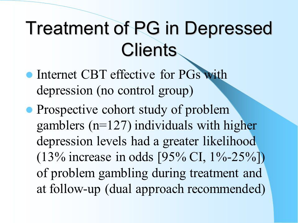 DBT (Treatment for Borderlie Personality Disorder) DBT was used with 14 treatment resistant PGs – small sample and no control group 83% abstinent or r