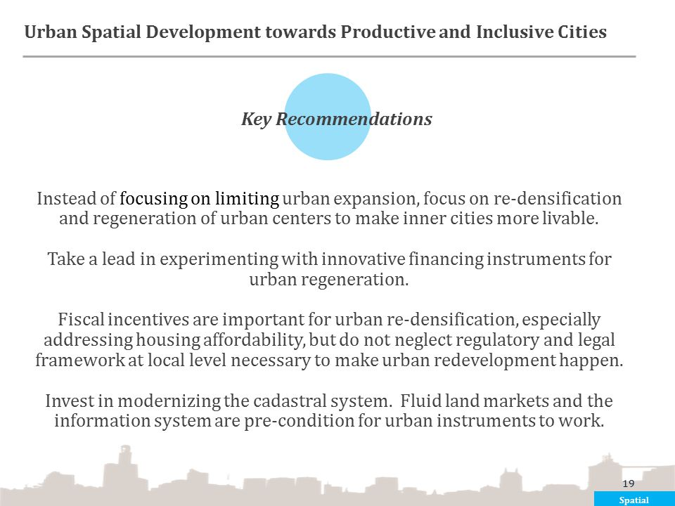 Instead of focusing on limiting urban expansion, focus on re-densification and regeneration of urban centers to make inner cities more livable. Take a