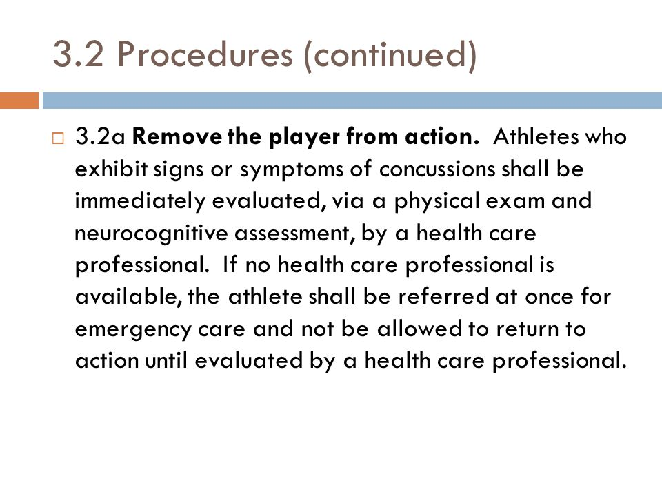 3.2 Procedures (continued)  3.2a Remove the player from action.