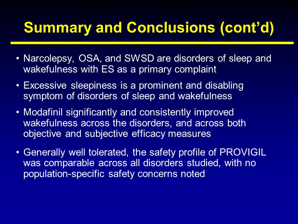 Summary and Conclusions (cont'd) Narcolepsy, OSA, and SWSD are disorders of sleep and wakefulness with ES as a primary complaint Excessive sleepiness