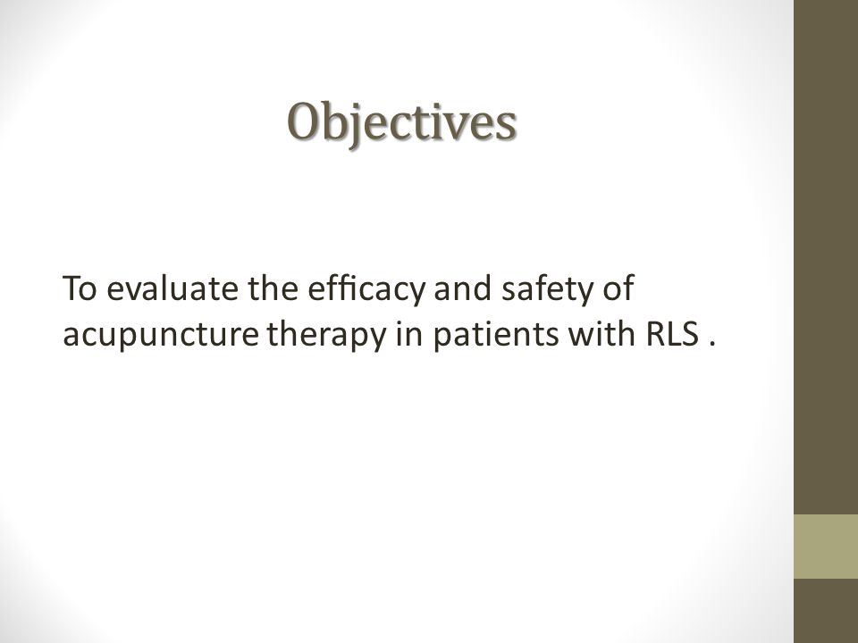 Objectives To evaluate the efficacy and safety of acupuncture therapy in patients with RLS.