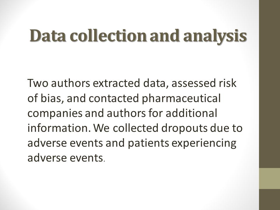 Data collection and analysis Two authors extracted data, assessed risk of bias, and contacted pharmaceutical companies and authors for additional info