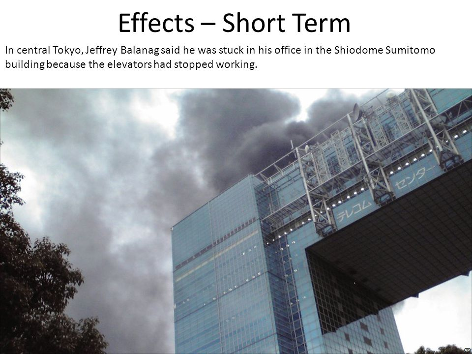 In central Tokyo, Jeffrey Balanag said he was stuck in his office in the Shiodome Sumitomo building because the elevators had stopped working.