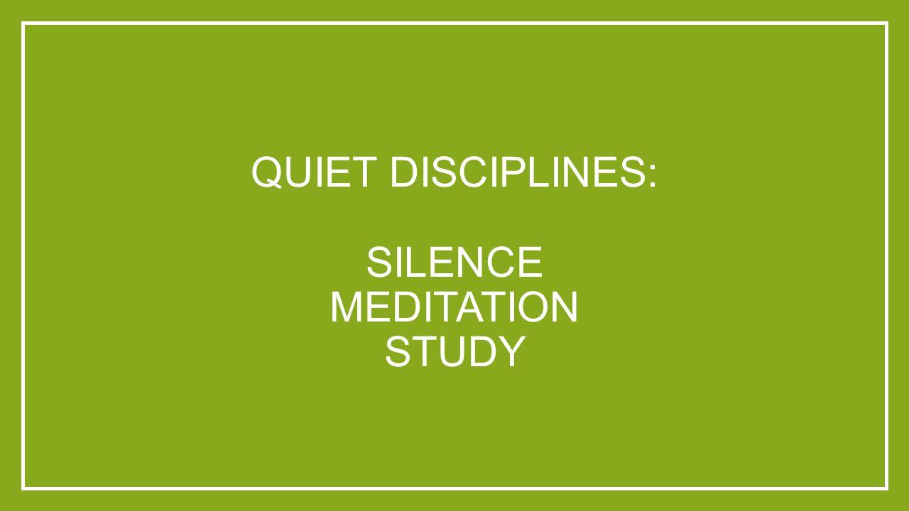 QUIET DISCIPLINES: SILENCE MEDITATION STUDY