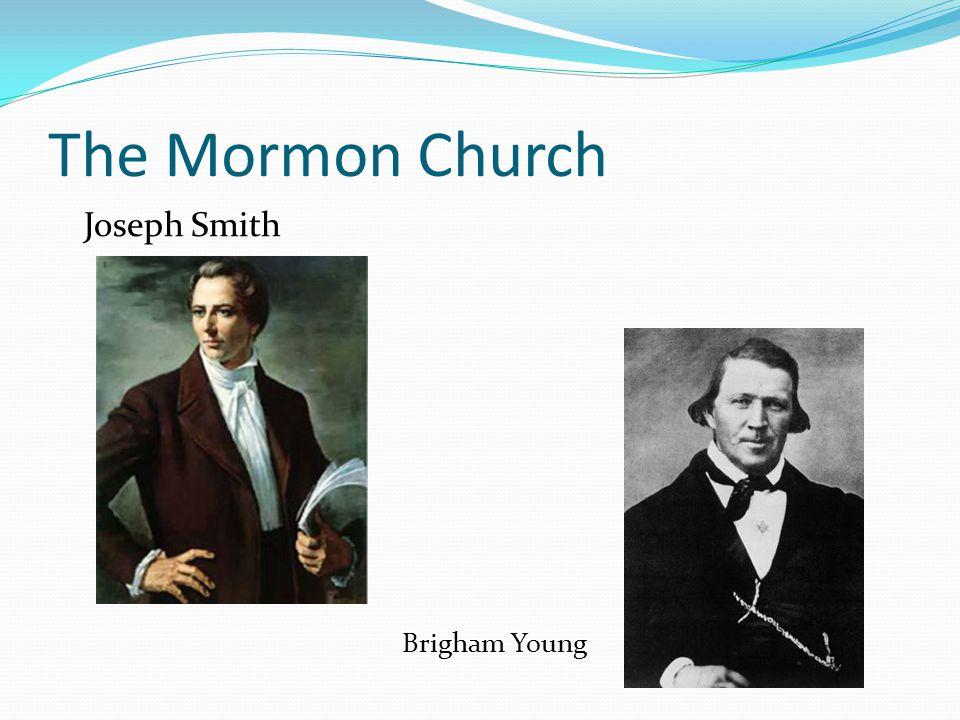 The Mormon Church Joseph Smith Brigham Young