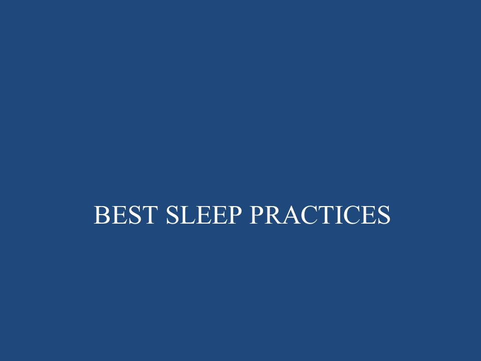 BEST SLEEP PRACTICES