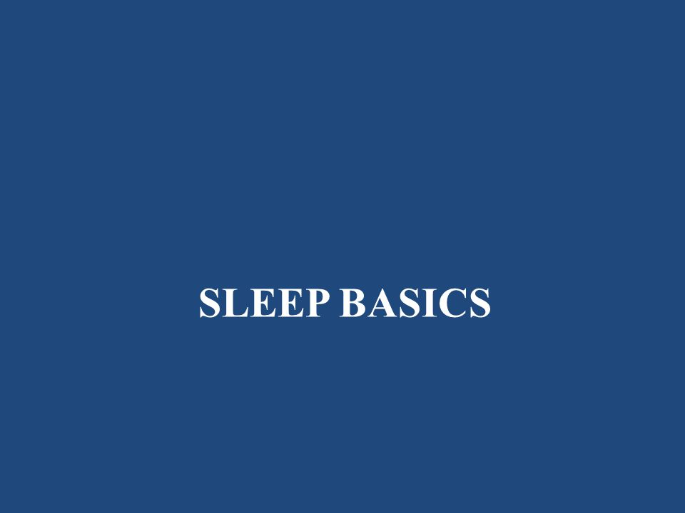 SLEEP BASICS