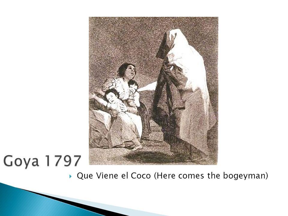 Goya 1797  Que Viene el Coco (Here comes the bogeyman)