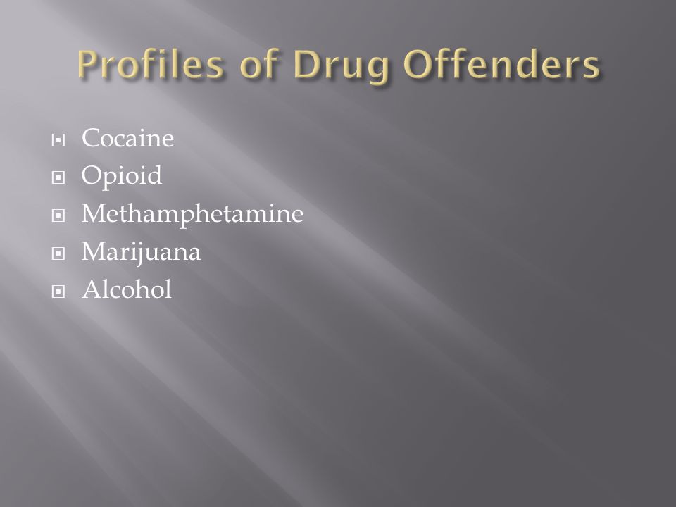  Drug Offenders will fall into the following categories:  High Risk/ High Needs  High Risk/Low Needs  Low Risk/ High Needs  Low Risk/ Low Needs