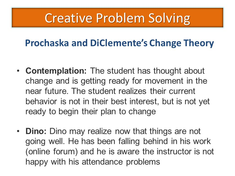 Contemplation: The student has thought about change and is getting ready for movement in the near future. The student realizes their current behavior
