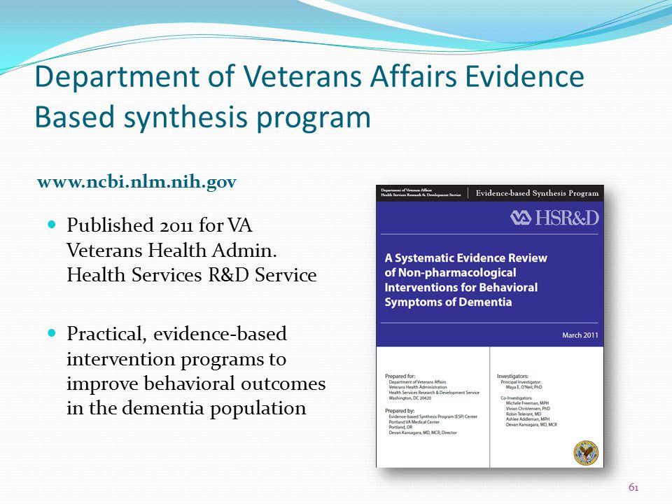 Department of Veterans Affairs Evidence Based synthesis program www.ncbi.nlm.nih.gov Published 2011 for VA Veterans Health Admin. Health Services R&D