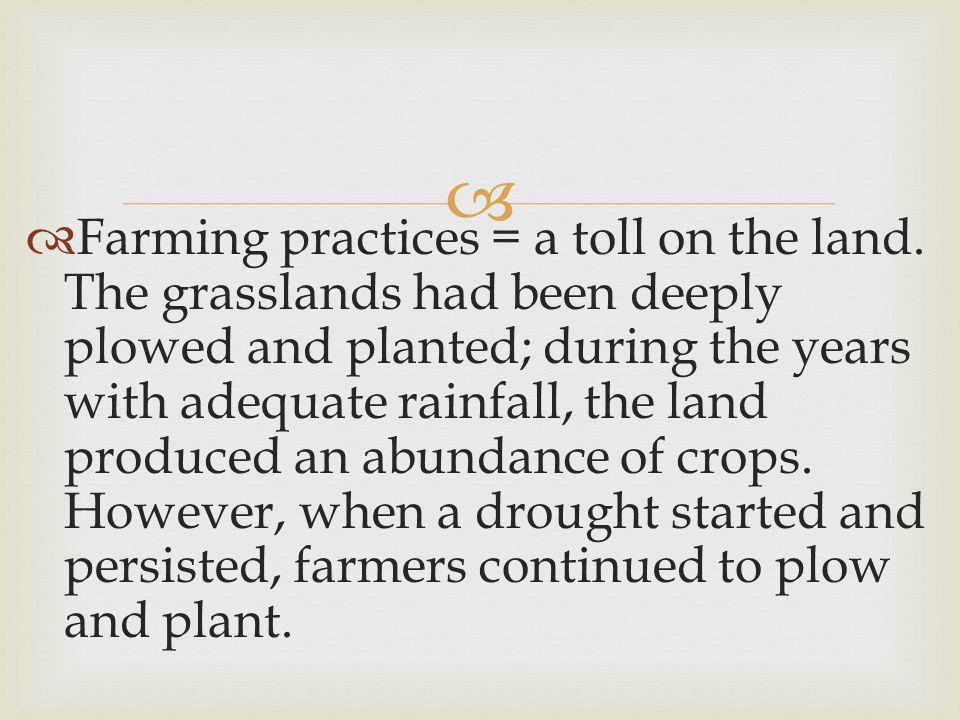   Farming practices = a toll on the land.