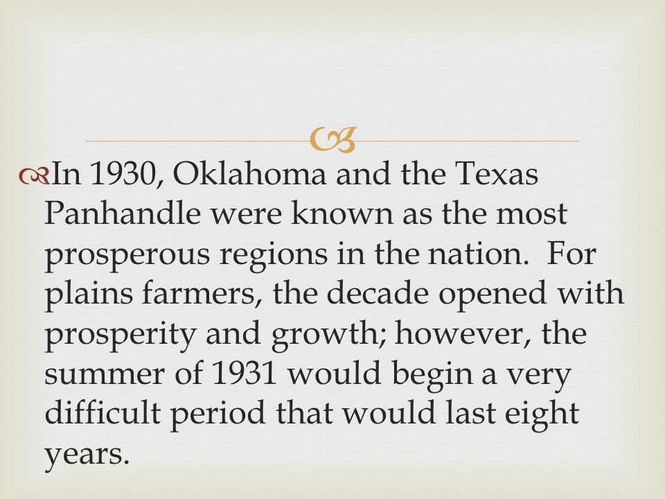   In 1930, Oklahoma and the Texas Panhandle were known as the most prosperous regions in the nation.