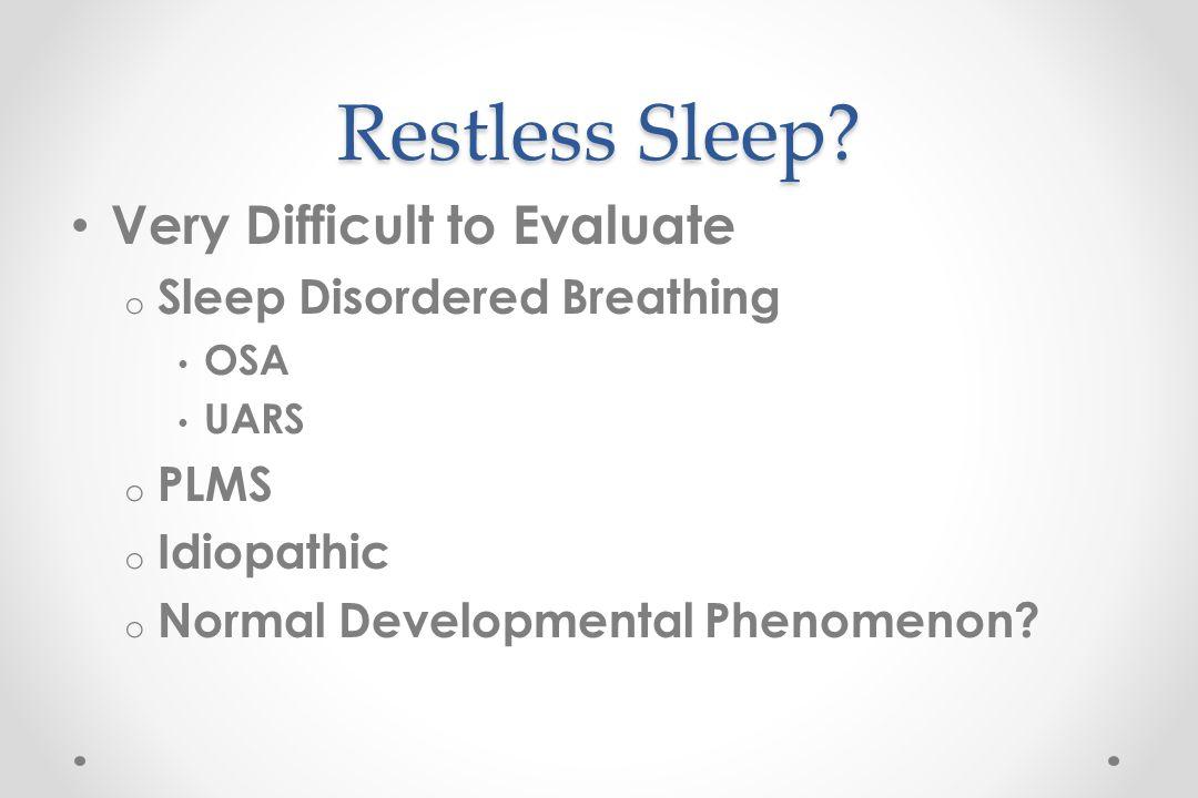 Restless Sleep.