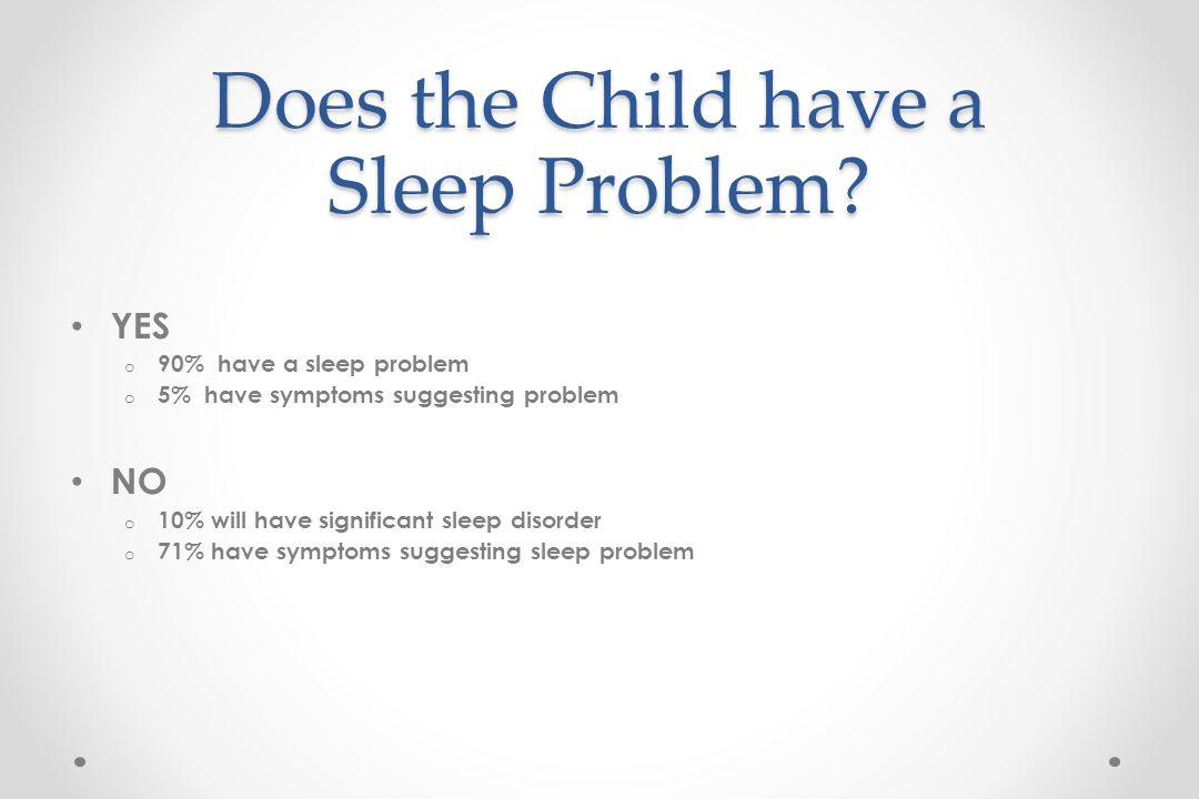 BEARS QUESTIONNAIRE BEDTIME Owens, JA and Dalzell V. Sleep Medicine 6(2005):63-69