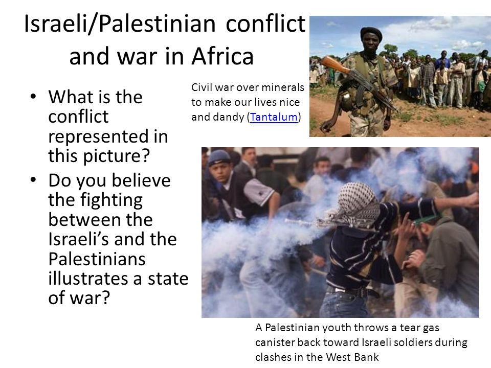 Israeli/Palestinian conflict and war in Africa What is the conflict represented in this picture.