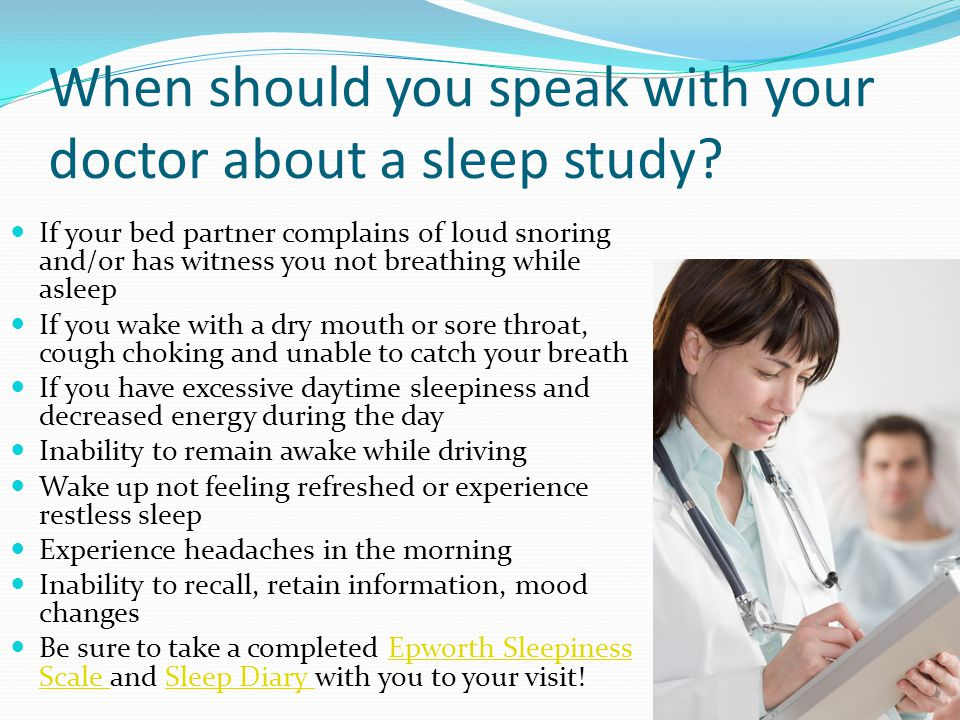 When should you speak with your doctor about a sleep study.