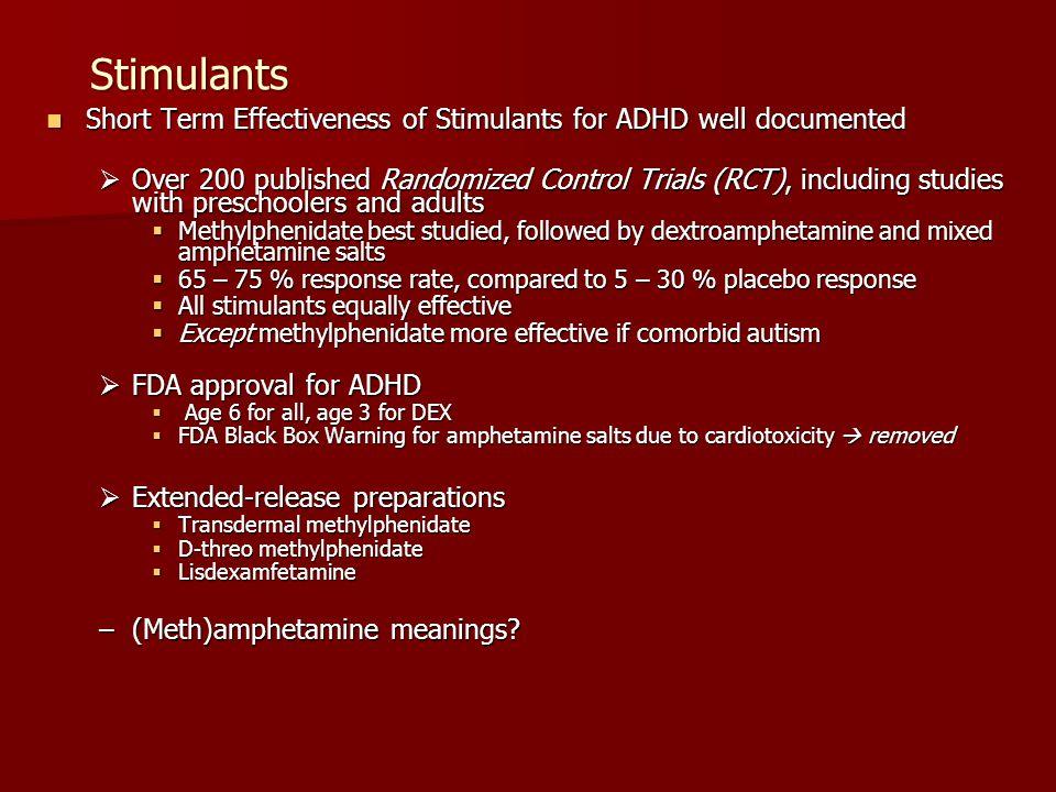 Stimulants Short Term Effectiveness of Stimulants for ADHD well documented Short Term Effectiveness of Stimulants for ADHD well documented  Over 200