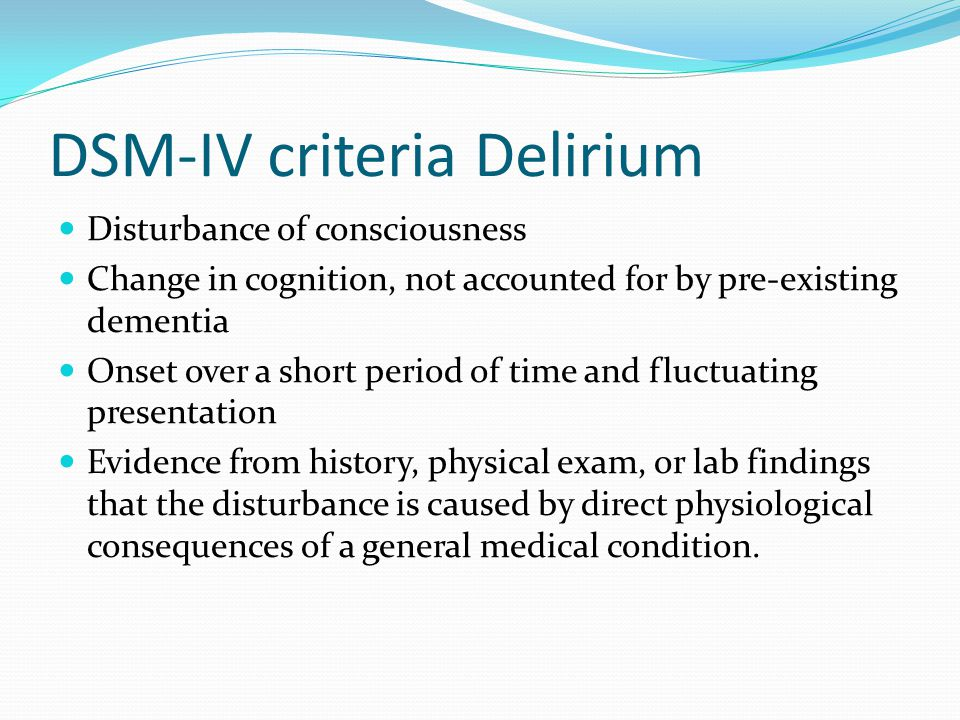 Delirium work up CBC Calcium, albumin, Cr, electroylytes, Liver function Tests, glucose TSH Urine culture ECG, blood culture, Chest X-ray, blood gas