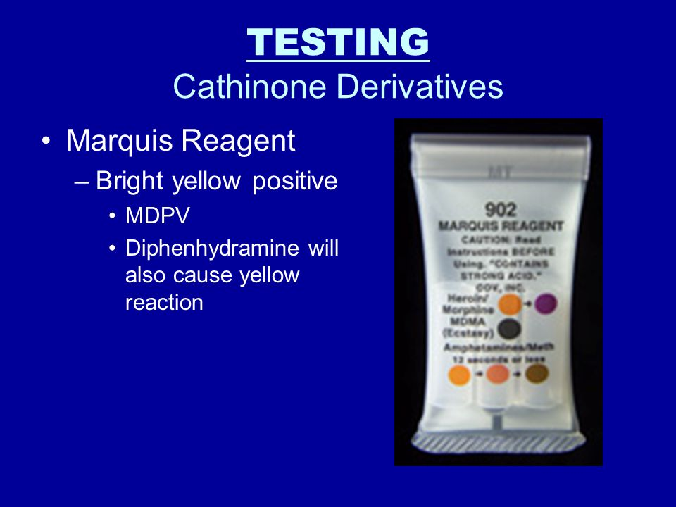 TESTING Cathinone Derivatives Scott's Reagent (Nik Test) –Blue positive reaction MDPV Cocaine, Methadone, Ketamine, Procaine and Lidocaine will also c