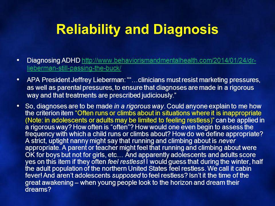 Reliability and Diagnosis Diagnosing ADHD http://www.behaviorismandmentalhealth.com/2014/01/24/dr- lieberman-still-passing-the-buck/http://www.behavio