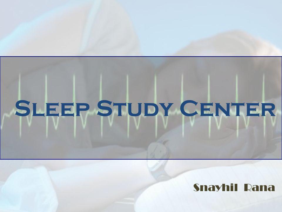 Sleep Study Center Snayhil Rana