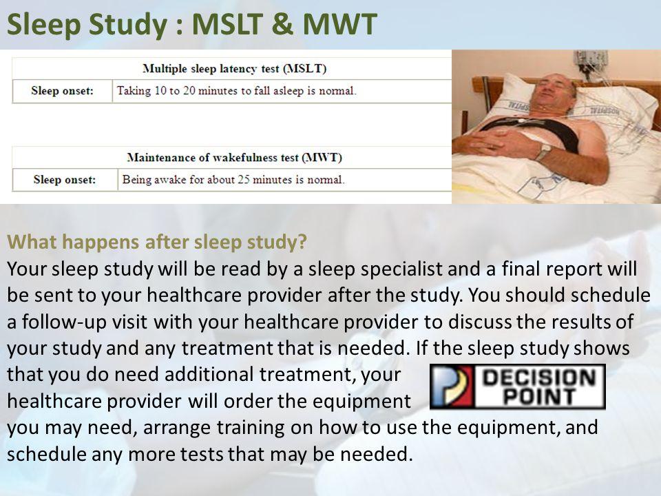 Sleep Study : MSLT & MWT What happens after sleep study.