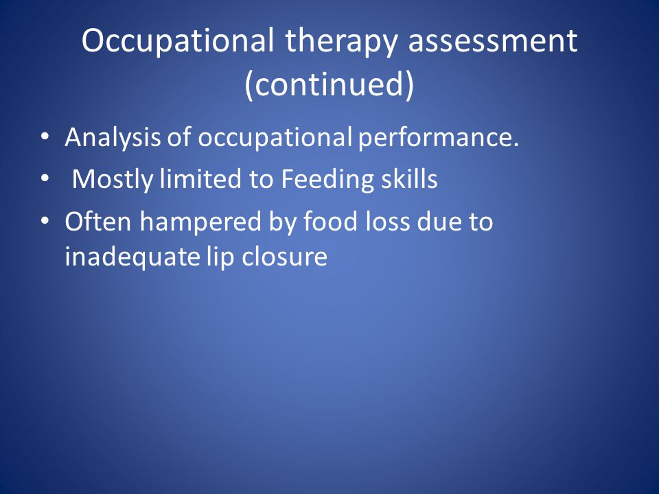 Occupational therapy assessment (continued) Analysis of occupational performance.