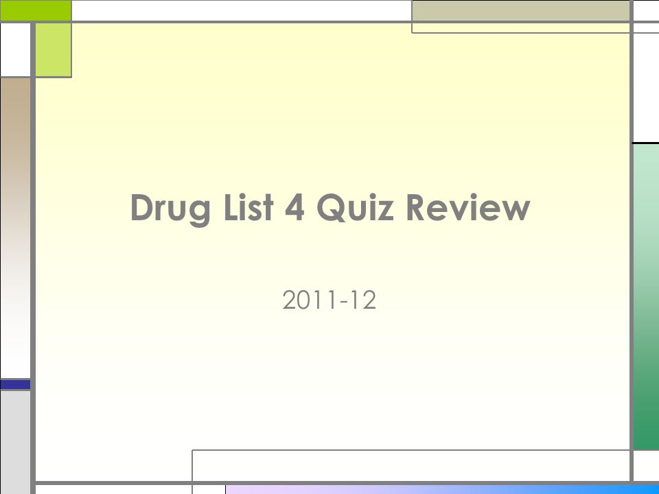 Drug List 4 Quiz Review 2011-12