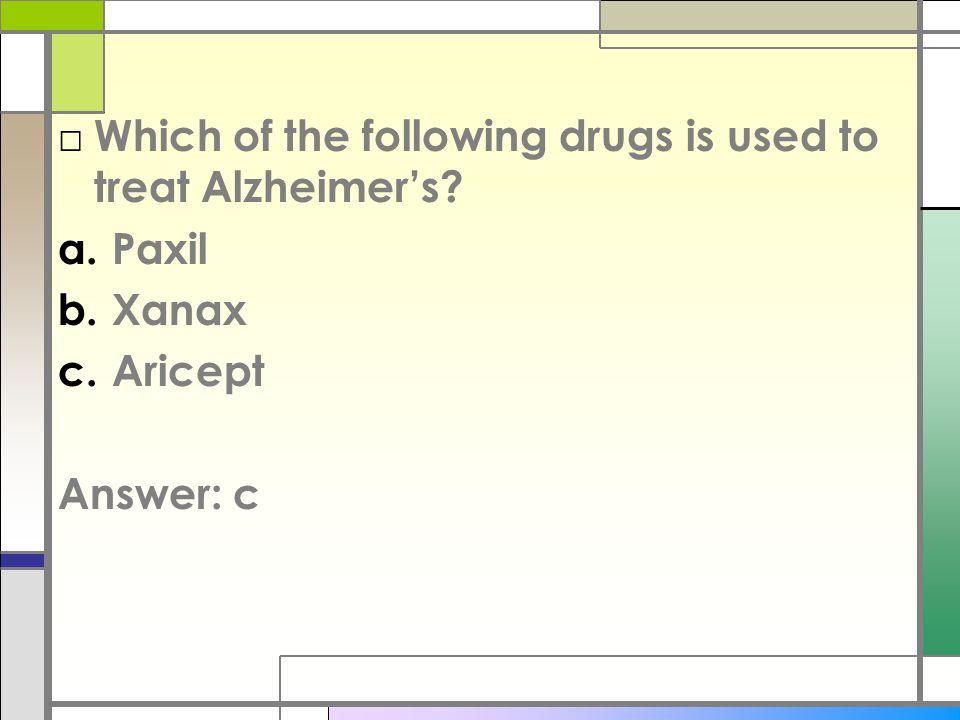 □ What type of antidepressant is Lexapro? a.Aminoketone b.SSRI c.Tricyclic (TCA) Answer: b