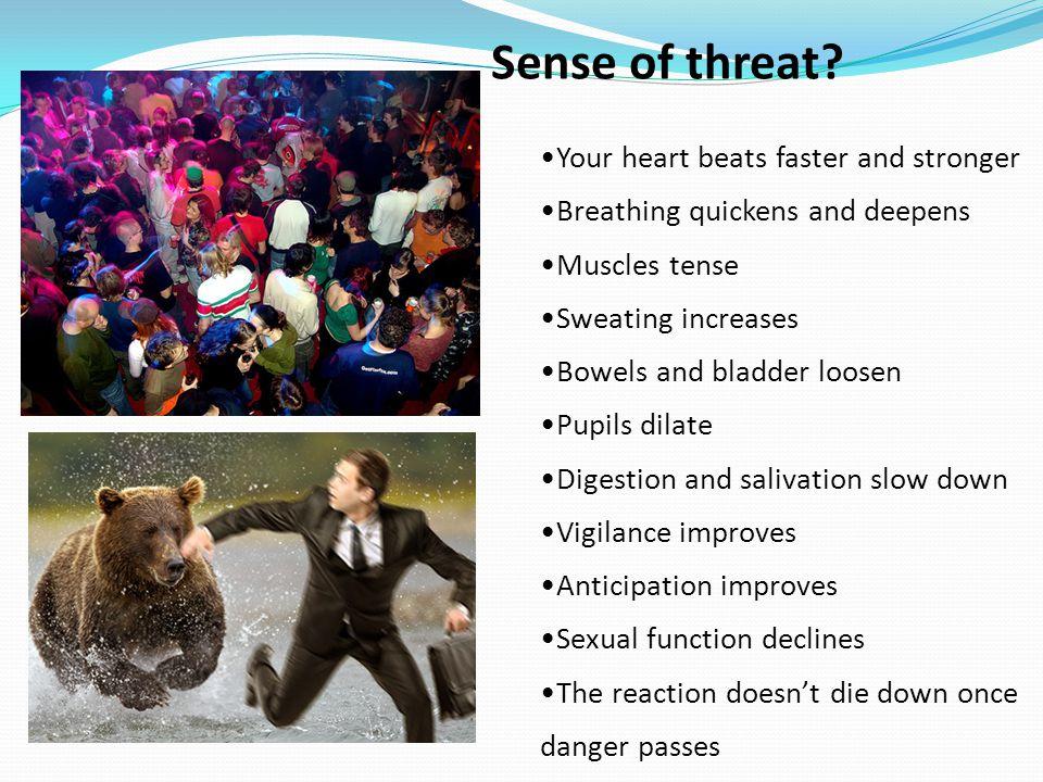 Sense of threat.