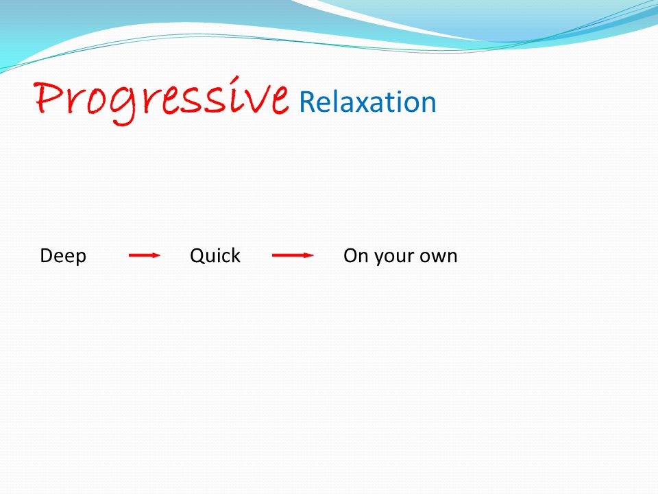 Progressive Relaxation Deep Quick On your own