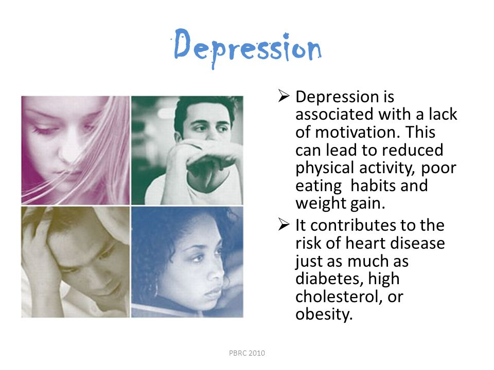 Depression  Depression is associated with a lack of motivation.