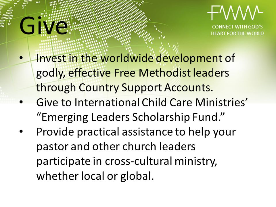 Invest in the worldwide development of godly, effective Free Methodist leaders through Country Support Accounts. Give to International Child Care Mini
