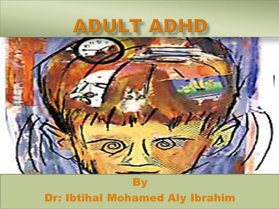 By Dr: Ibtihal Mohamed Aly Ibrahim