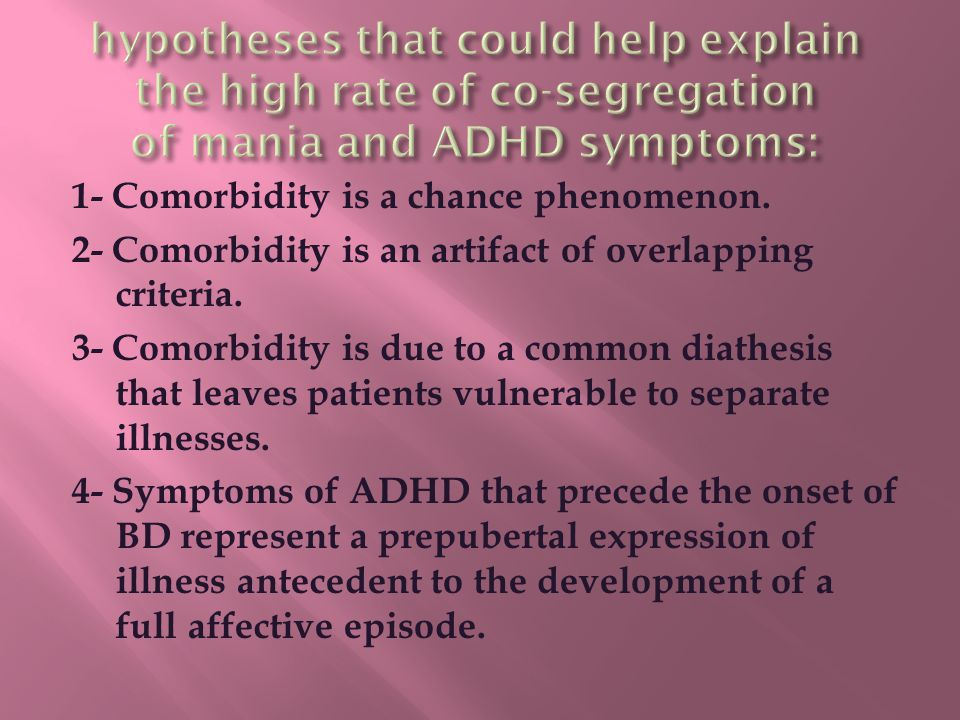 1- Comorbidity is a chance phenomenon. 2- Comorbidity is an artifact of overlapping criteria.